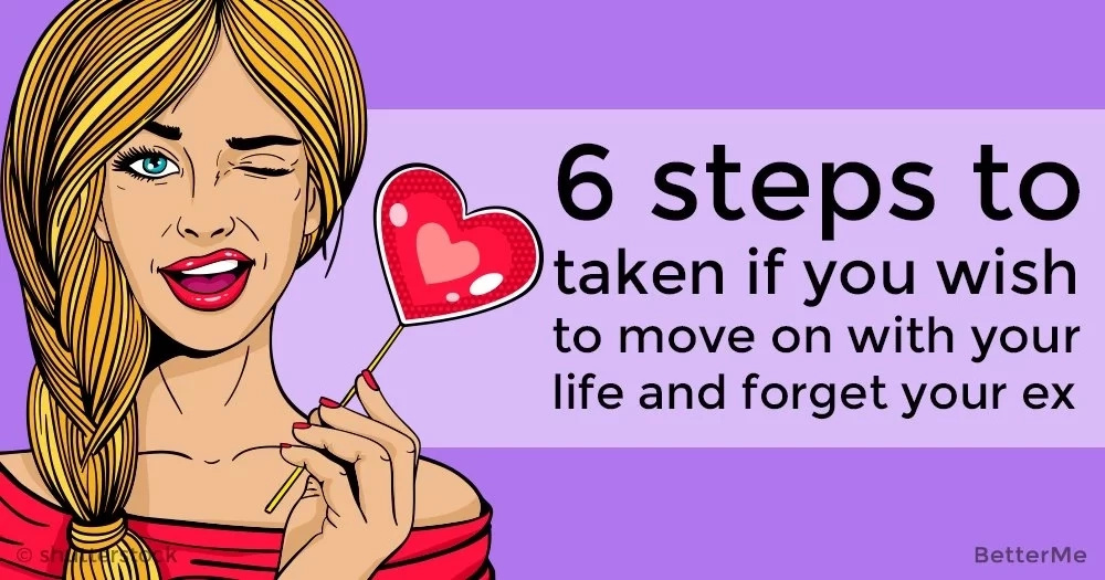 6 steps to take to move on with the life and forget the ex