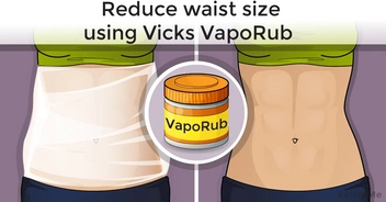 You can reduce waist size and tighten your tummy using Vicks VapoRub and plastic wrap