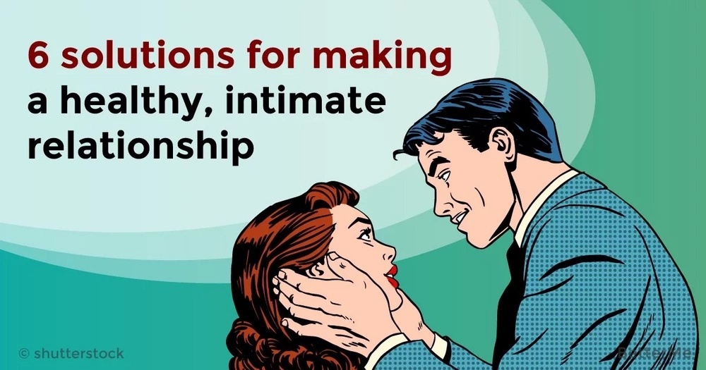 6 solutions for making a healthy, intimate relationship
