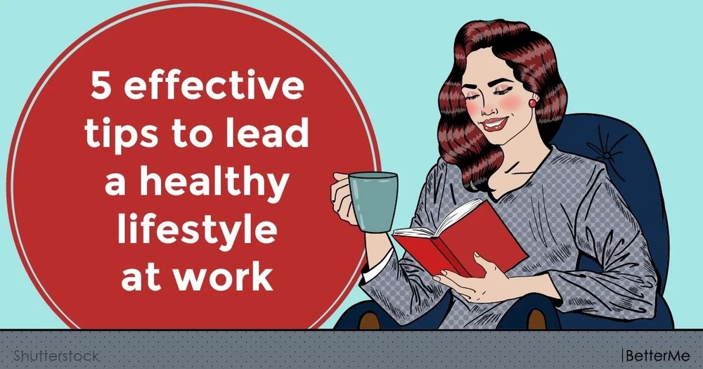5 effective tips to lead a healthy lifestyle at work