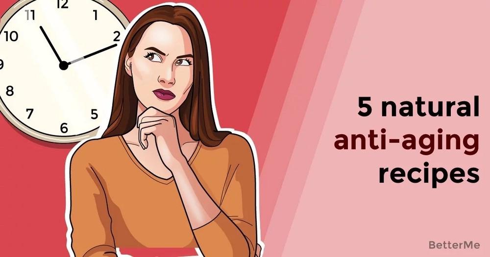 5 natural anti-aging recipes
