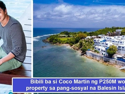 Yayamanin talaga! Level up to the max na si Coco Martin kung bibili siya ng P250M worth property sa Balesin Island