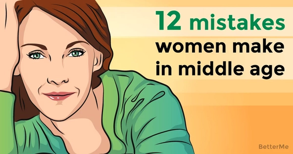 12 common mistakes that women make in middle age