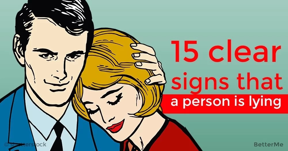 15 clear signs that a person is lying