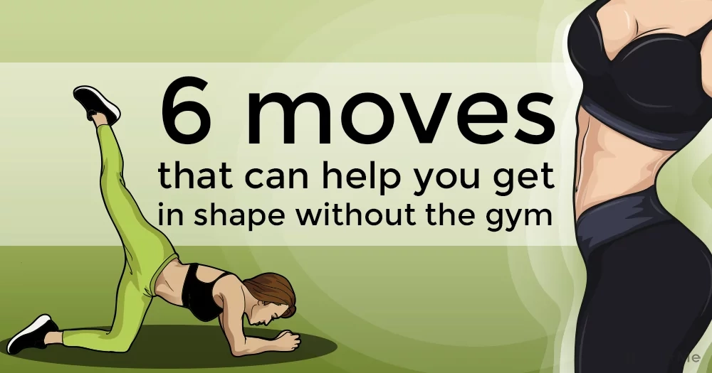 6 moves that can help you get in shape without the gym