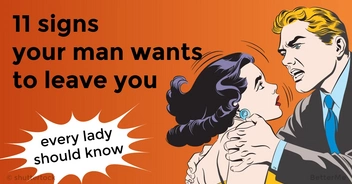 11 signs that can show if your man is going to leave you