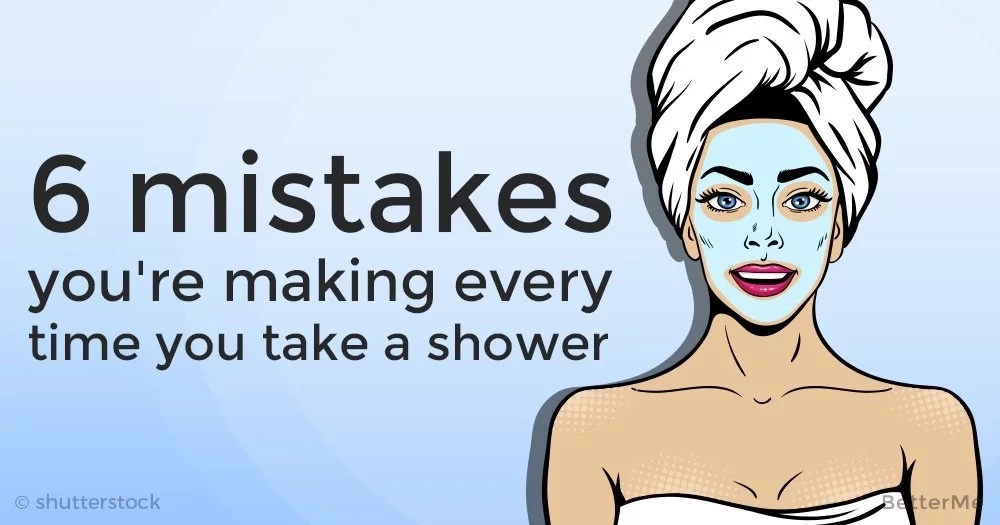 6 mistakes you're making every time you take a shower