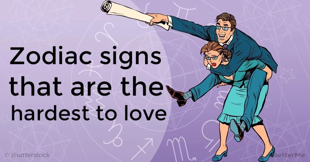 Zodiac signs that are the hardest to love