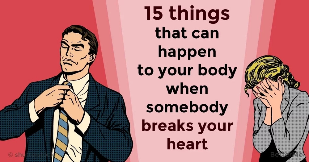 15 things that can happen to your body when somebody breaks your heart