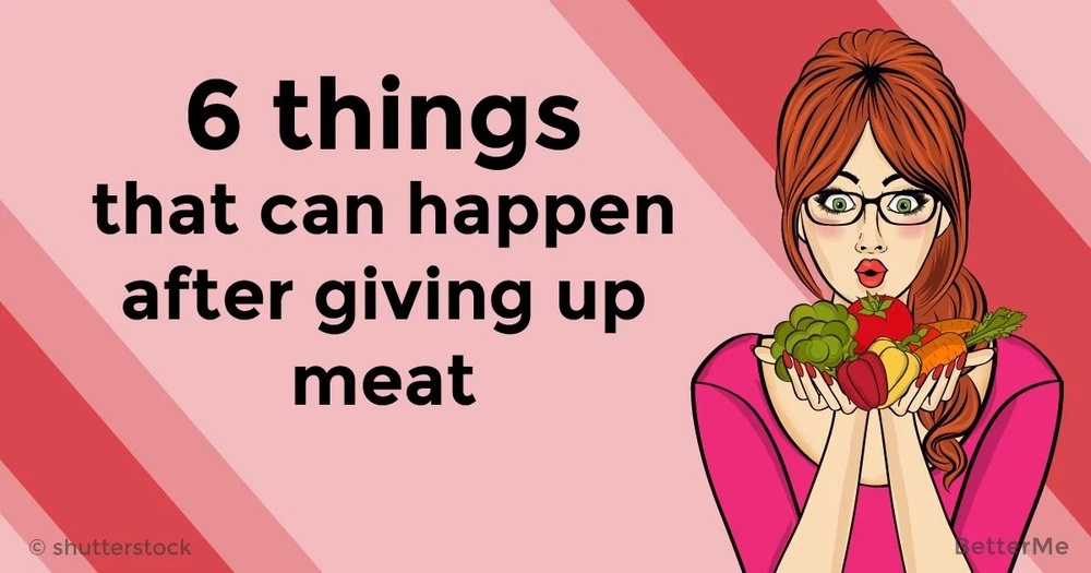 6 things that can happen after giving up meat