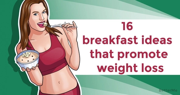 16 breakfast ideas that promote weight loss