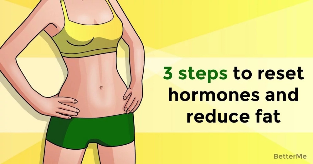 3 steps to reset hormones and reduce fat