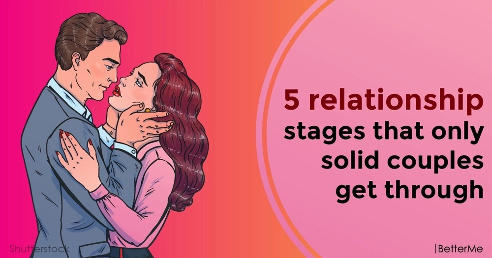 5 relationship stages that only solid couples get through