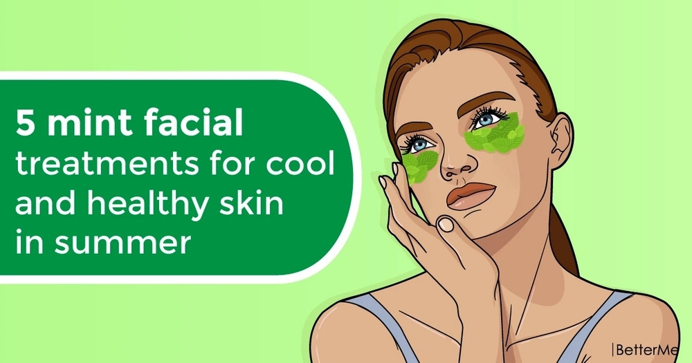 5 mint facial treatments for cool and healthy skin in summer