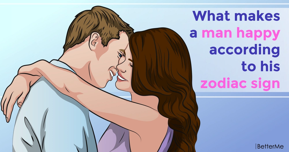 What makes a man happy according to his zodiac sign
