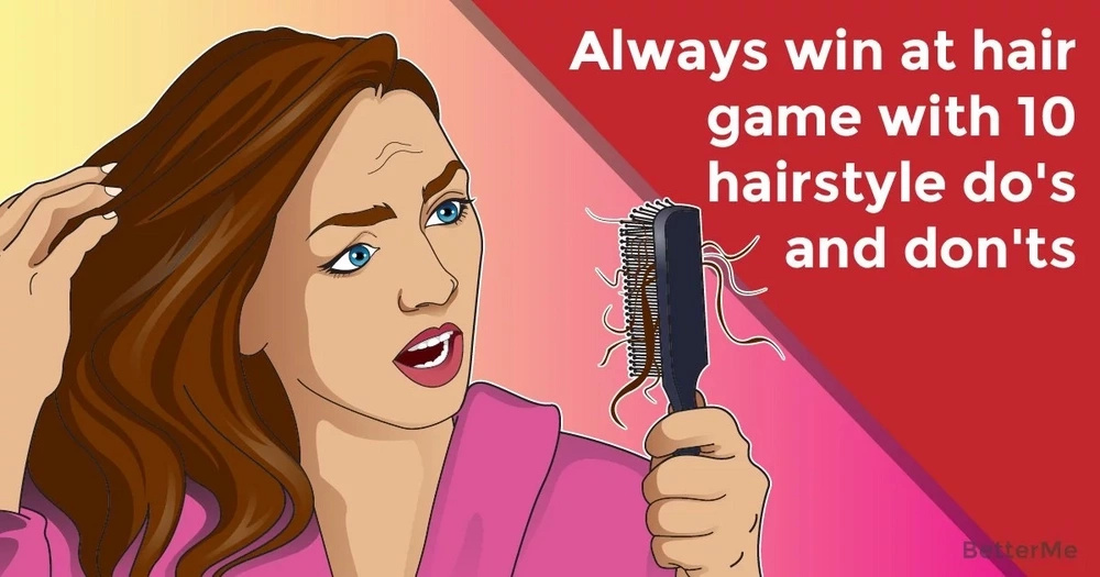 Always win at hair game with 10 hairstyle do's and don'ts