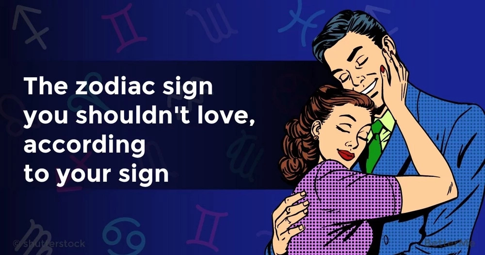 The zodiac sign you shouldn't love, according to your sign