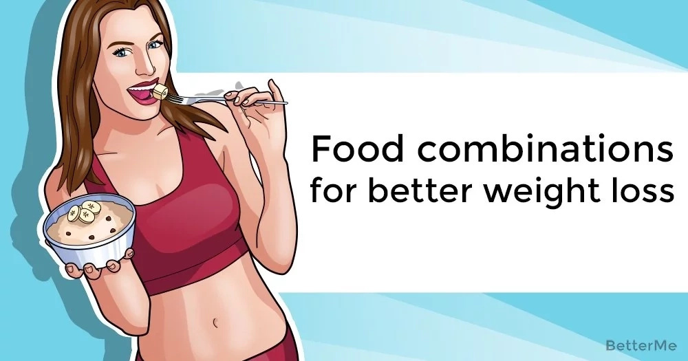 Food combinations for better weight loss