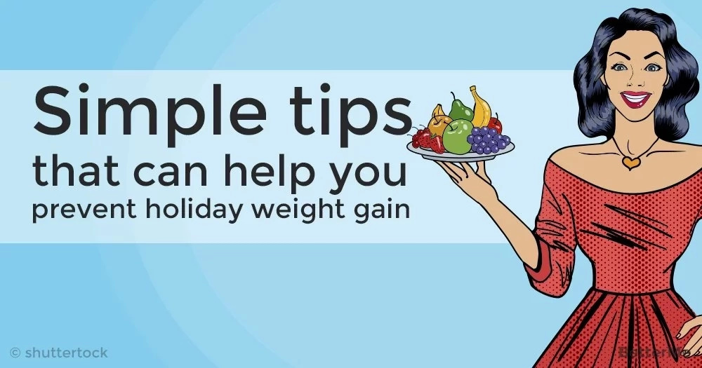 Simple tips that can help you prevent holiday weight gain