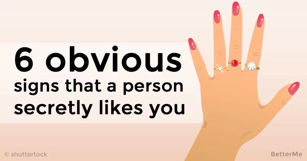 6 obvious signs that a person secretly likes you