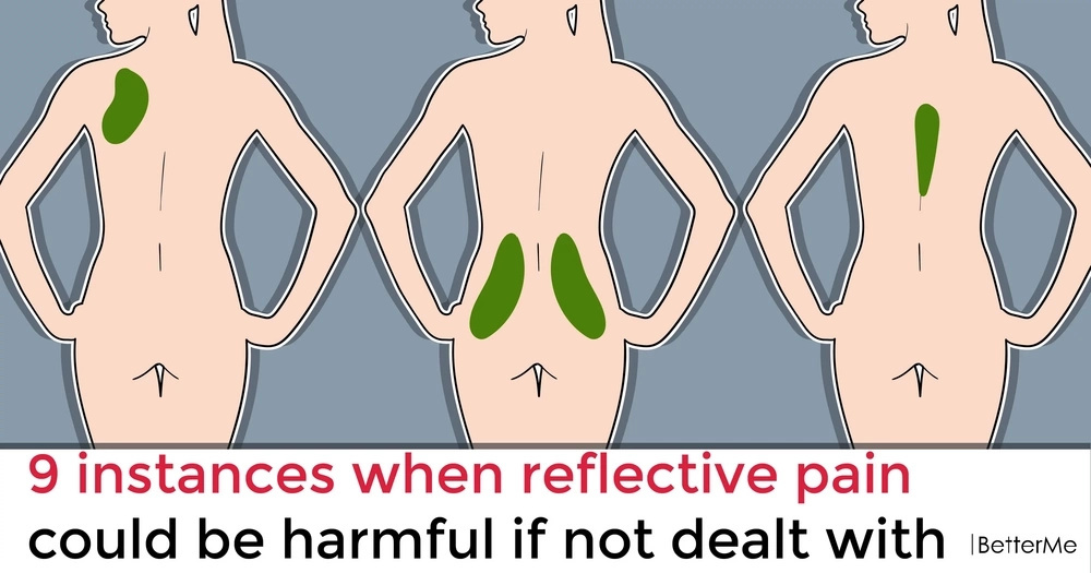 9 instances when reflective pain could be harmful if not dealt with