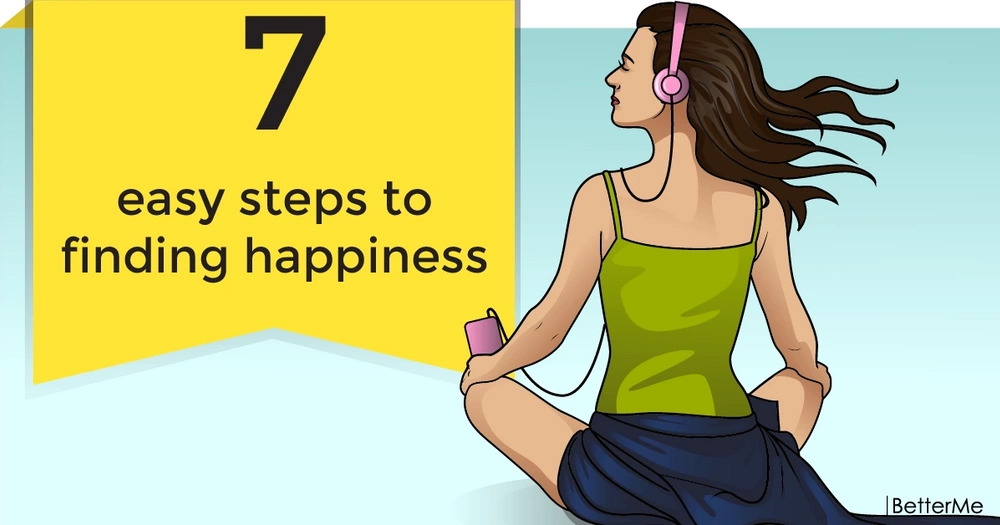 7 easy steps to finding happiness