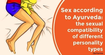 Sex according to Ayurveda: the sexual compatibility of different personality types