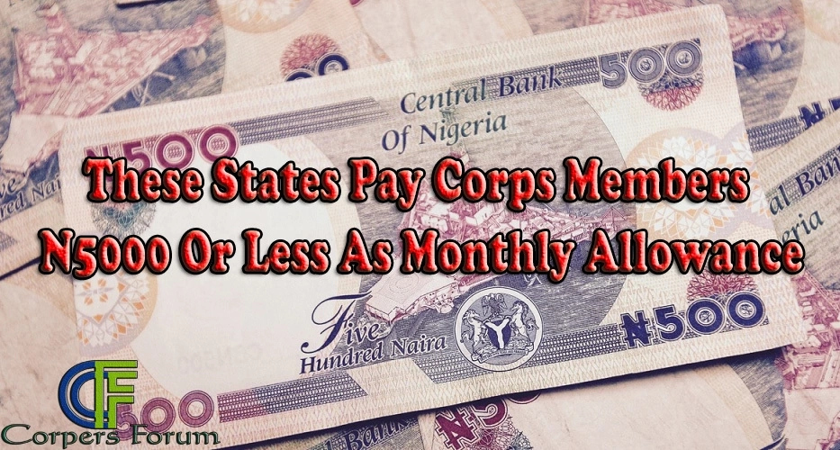 These States Pay Corps Members N5000 Or Less As Monthly Allowance
