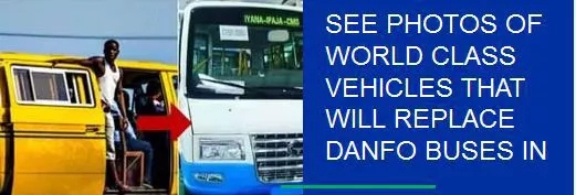 SEE PHOTOS OF WORLD CLASS VEHICLES THAT WILL REPLACE DANFO BUSES IN