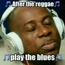 After The Reggae, Play The Blues
